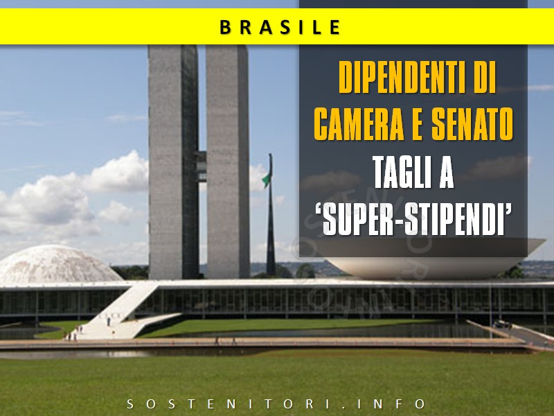 Brasile tagli a 39 super stipendi 39 dipendenti camera e for Camera e senato differenze